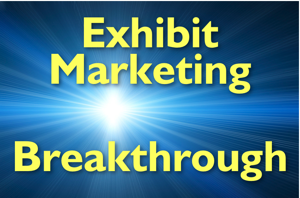 Exhibit Marketing Breakthrough